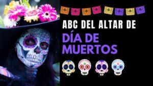 El ABC del altar del Día de Muertos 2021 Foto: Especial