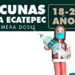 ¿Qué vacuna pondrán en Ecatepec de 18 a 29? Foto: Especial